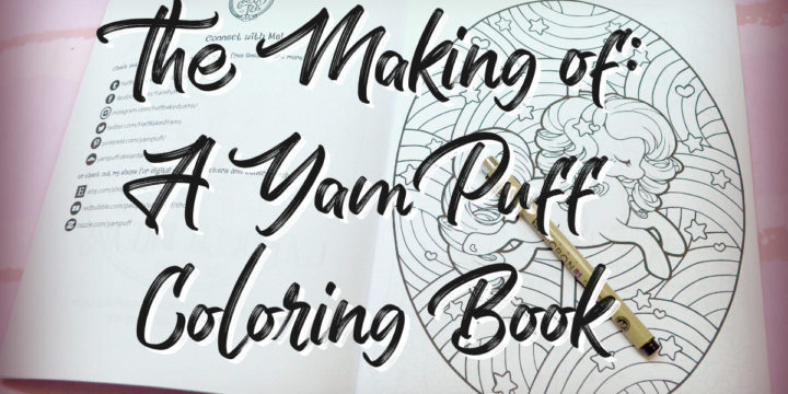 The Making Of: A YamPuff Coloring Book