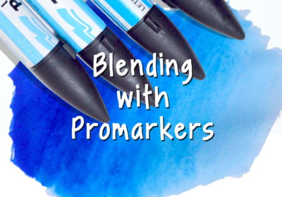 Blending with Promarkers – Coloring Tutorial